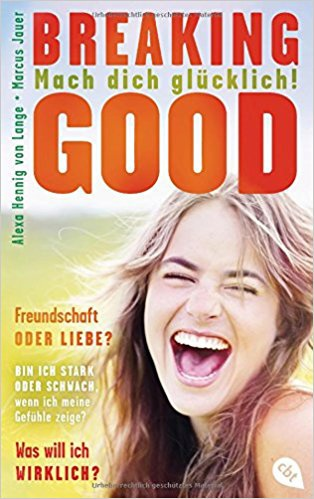 Breadking Good – Mach dich glücklich, Buch von Alexa Hennig von Lange und Marcus Dauer | BERLIN MIT KIND