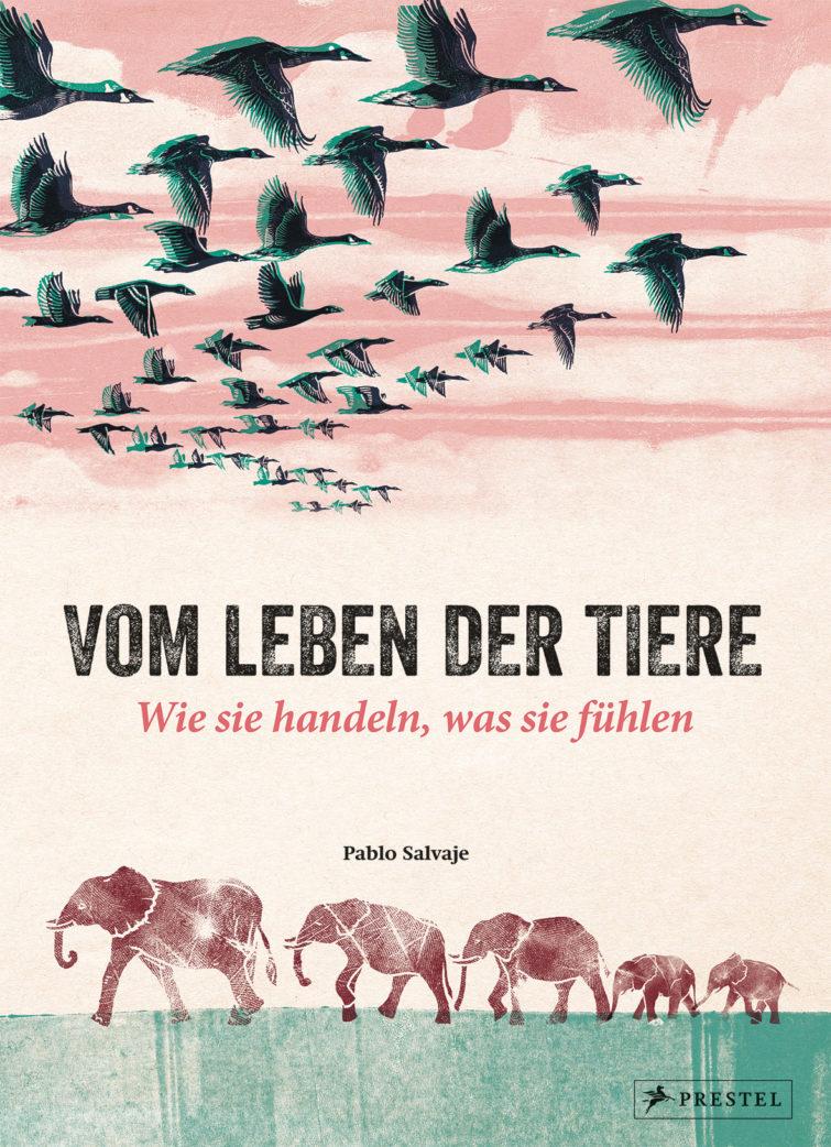 Kinderbuch-Tipp: Vom Leben der Tiere von Pablo Salvaje   BERLIN MIT KIND