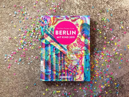 BERLIN MIT KIND 2019 – der Familien-Freizeit-Guide von HIMBEER mit den besten Tipps für Leute mit Kindern in Berlin // HIMBEER