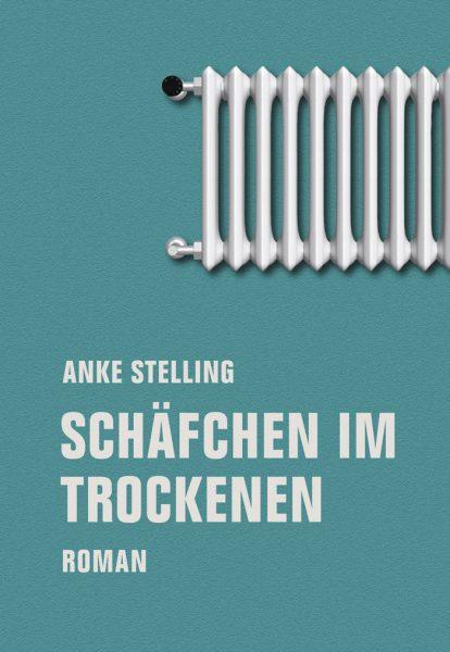Lesetipps für den Sommer: Romane für Erwachsene – Anke Stelling: Schäfchen im Trockenen // HIMBEER