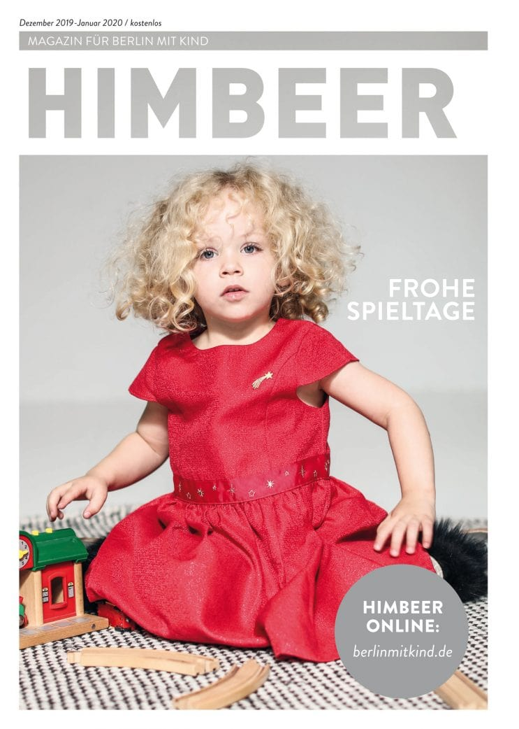 Das Berliner Familienmagazin: HIMBEER Magazin für Berlin mit Kind Dezember 2019-Januar 2020 // HIMBEER