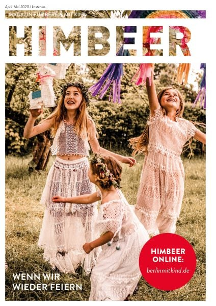 HIMBEER Magazin für Berlin mit Kind April-Mai 2020 // HIMBEER
