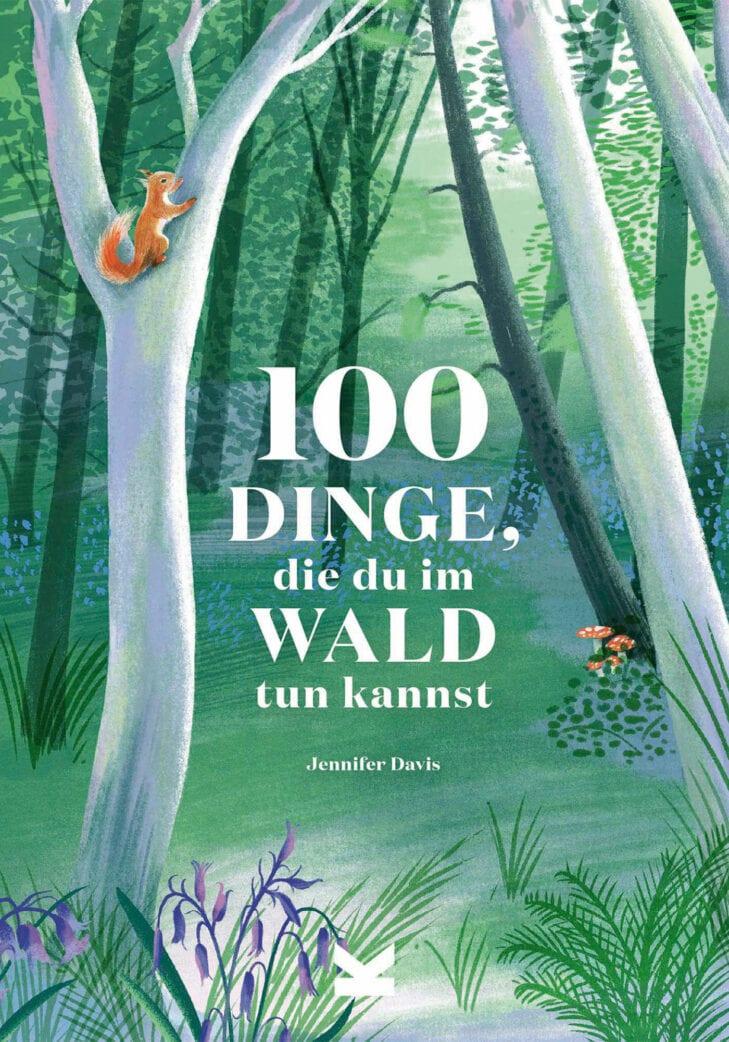 Kinderbuch über den Wald: 100 Dinge, die du im Wald tun kannst // HIMBEER