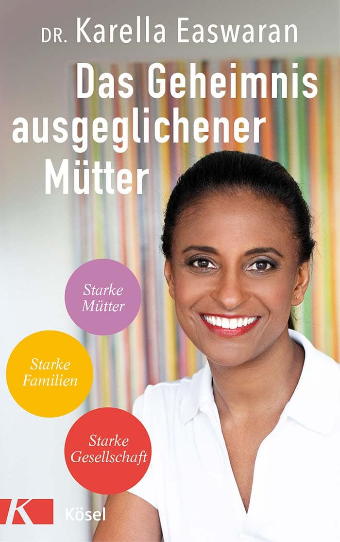 Beneficial Thinking für Mütter – wie man entspannt bleibt und Erschöpfung vorbeugt: Dr. Karella Easwaran // HIMBEER