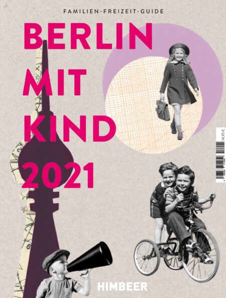 Familien-Freizeit-Guide BERLIN MIT KIND 2021 – der Berlin-Stadtführer für Familien // HIMBEER