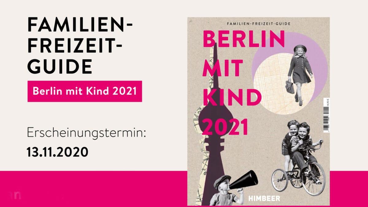 Das beste Buch für Berliner Familien: der Familien-Freizeit-Guide BERLIN MIT KIND 2021 // HIMBEER
