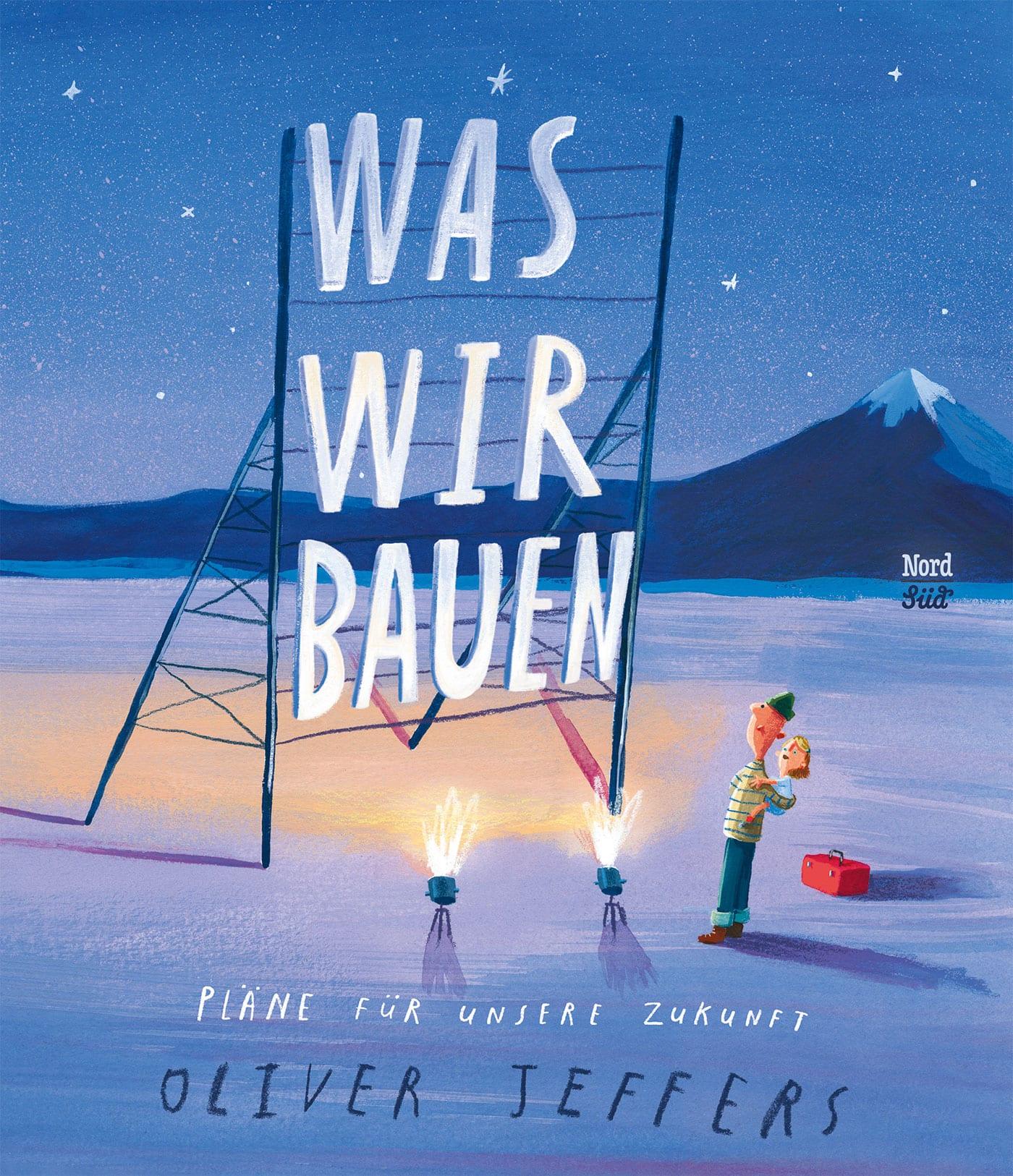 Kinderperspektiven – Kinderbuch-Tipp: Was wir bauen von Olifer Jeffers// HIMBEER