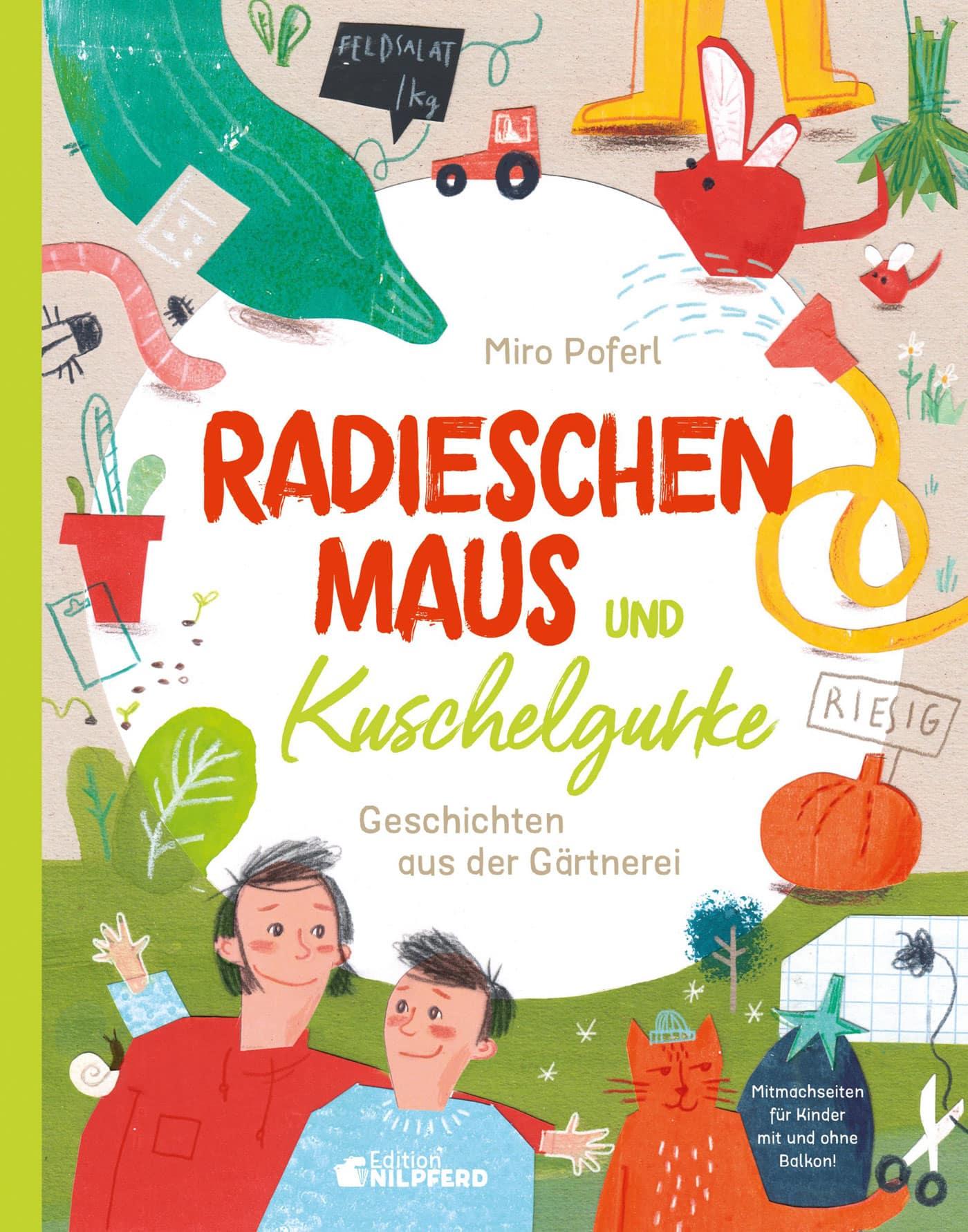 Kinderbuch Natur- und Garten: Radieschenmaus und Kuschelgurke // HIMBEER