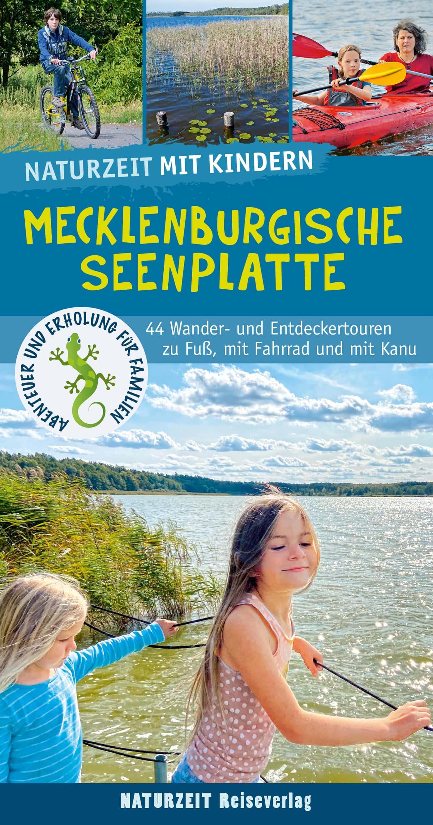 Naturzeit Familienreiseführer Mecklenburgische Seenplatte – Reisen mit Kindern // HIMBEER