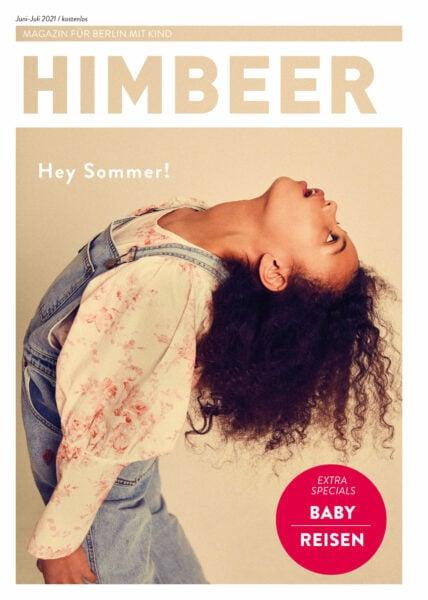 Das Berliner Familienmagazin: HIMBEER Magazin für Berlin mkit Kindern Juni-Juli 2021-Ausgabe // HIMBEER