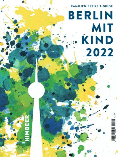Familien-Freizeit-Guide BERLIN MIT KIND 2022 // HIMBEER